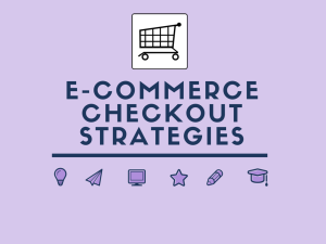 E-Commerce Checkout Strategies