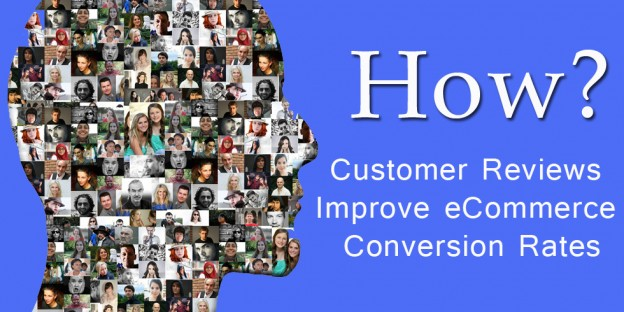Customer Reviews Improve eCommerce Conversion Rates