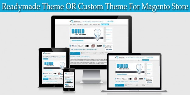 Readymade or custom theme for Magento store