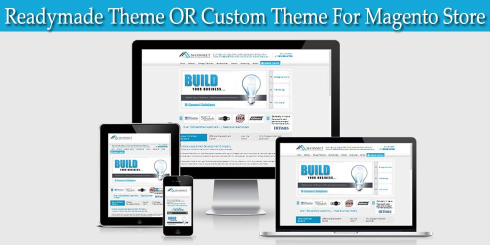Readymade or custom theme for Magento store