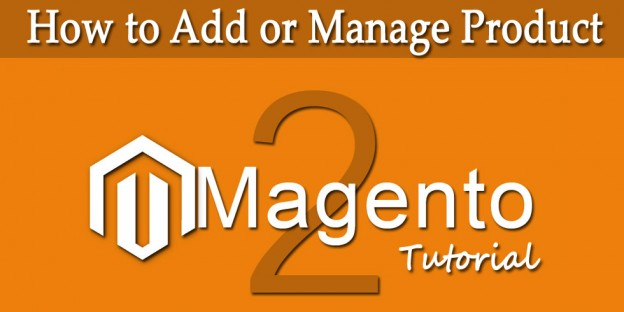 Magento 2 0 Tutorial – How to Add or Manage Product Part - 2