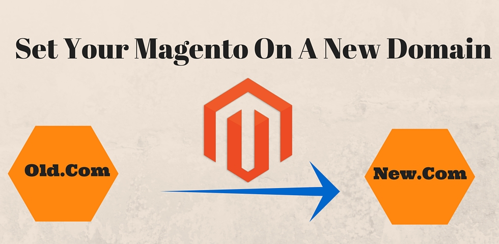 Set Your Magento On A New Domain