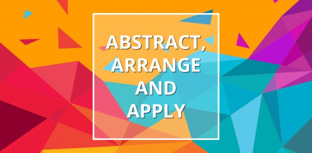 Abstract, Arrange , Apply