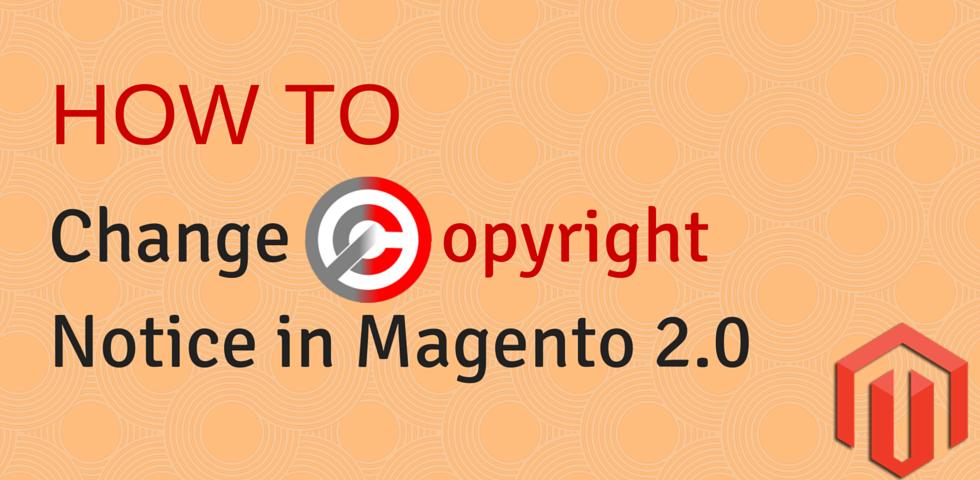 Change Copyright Notice in Magento 2.0
