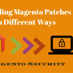 Installing Magento Patches in Different Ways