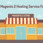 Choose Best Magento 2 Hosting Service For Your Store