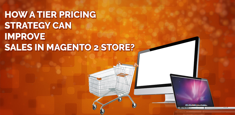 Tier Pricing Strategy Can Improve Sales in Magento 2 Store