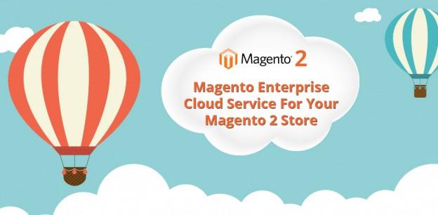 magento enterprise cloud service for your magento 2 store