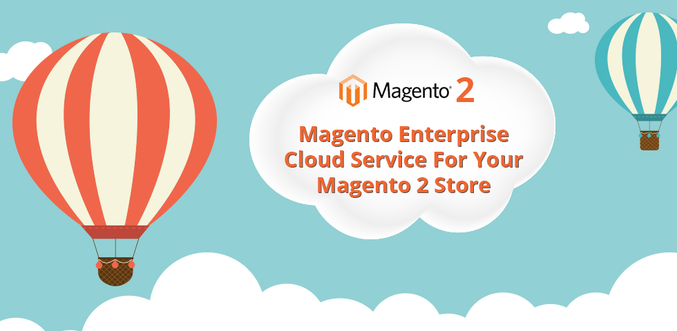 Magento Edition Cloud Service For Your Magento 2 Store
