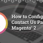 Configure Contact Us Page in Magento® 2