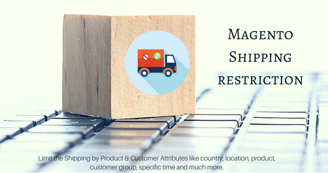 How to Restrict Shipping by Various Product & Customer Attributes in