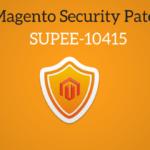 Magento Security Patch SUPEE - 10415