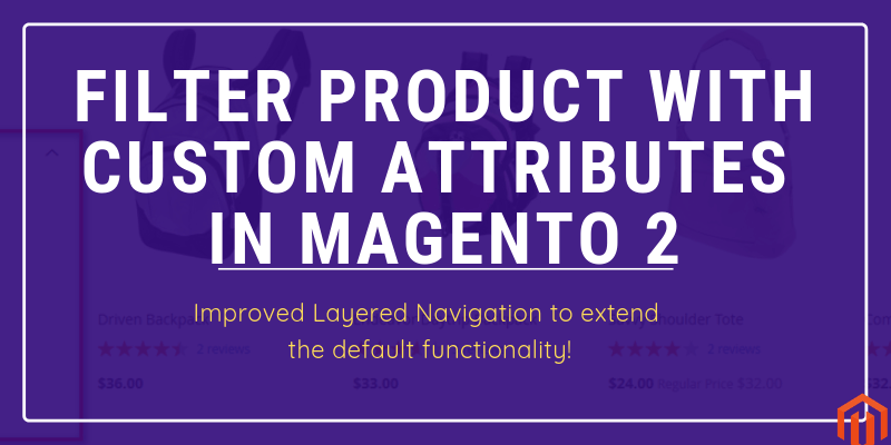 Magento 2 Layered Navigation Extension to Filter Product with Custom
