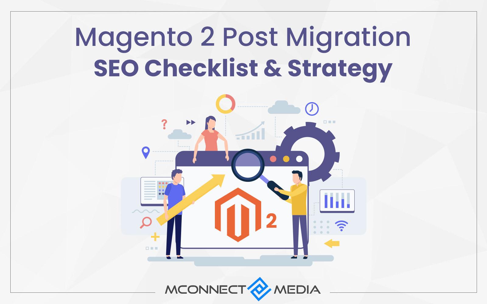 Magento 2 SEO Checklist : Extensive Post Migration Checklist